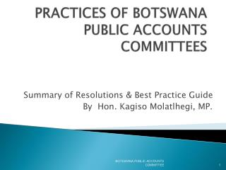 PRACTICES OF BOTSWANA PUBLIC ACCOUNTS COMMITTEES