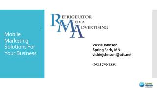 Mobile Marketing Solutions  F or Your Business
