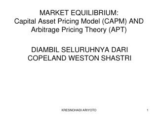 MARKET EQUILIBRIUM: Capital Asset Pricing Model (CAPM) AND Arbitrage Pricing Theory (APT)
