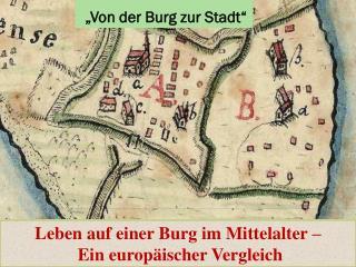 """""""Von der Burg zur Stadt"""""""