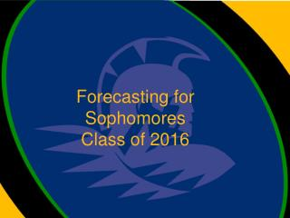 Forecasting for Sophomores Class of 2016