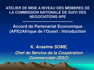 K. Anselme SOME, Chef de Service de la Coopération Commerciale (DGC)