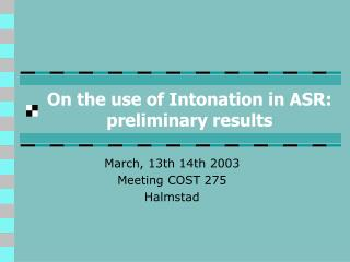 On the use of Intonation in ASR: preliminary results