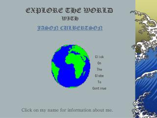 EXPLORE THE WORLD