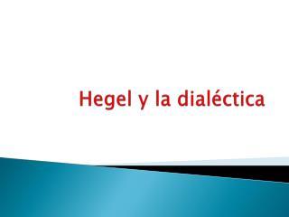Hegel y la dialéctica