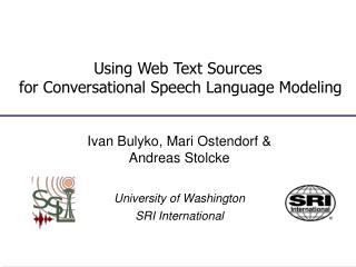 Using  Web Text  Sources  for  Conversational Speech  Language Modeling