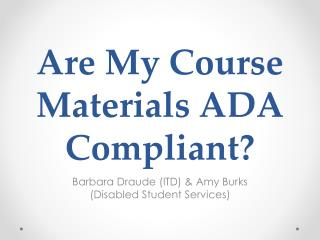 Are My Course Materials ADA Compliant ?