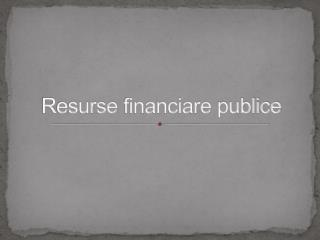 Resurse financiare publice