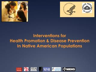 Interventions for  Health Promotion & Disease Prevention  In Native American Populations