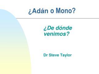 ¿ Adán  o Mono?