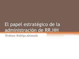 El papel estratégico de la administración de RR.HH