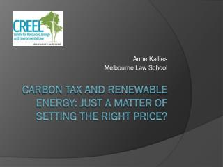 Carbon Tax and Renewable Energy: Just a matter  of setting the right price?