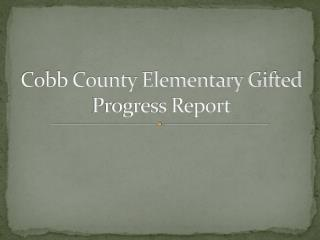 Cobb County Elementary Gifted Progress Report