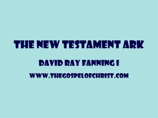 THE NEW TESTAMENT ARK