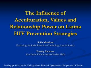 The Influence of Acculturation, Values and Relationship Power on Latina HIV Prevention Strategies
