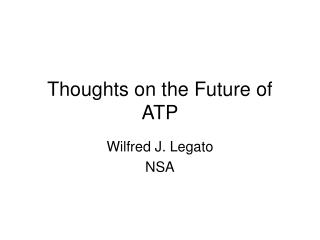 Thoughts on the Future of ATP