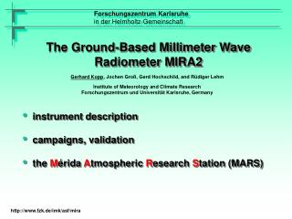 The Ground-Based Millimeter Wave R adiometer  MIRA2
