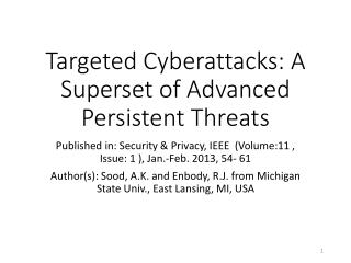 Targeted  Cyberattacks : A Superset of Advanced Persistent Threats