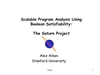 Scalable Program Analysis Using  Boolean Satisfiability:  The Saturn Project
