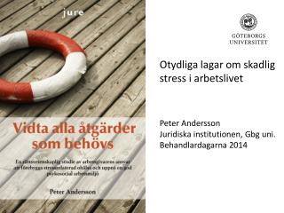 Otydliga lagar om skadlig stress i arbetslivet  Peter Andersson