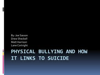 Physical Bullying And How It Links To Suicide