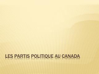 Les partis politique au Canada