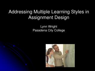 Addressing Multiple Learning Styles in Assignment Design