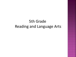 5th Grade  Reading and Language Arts