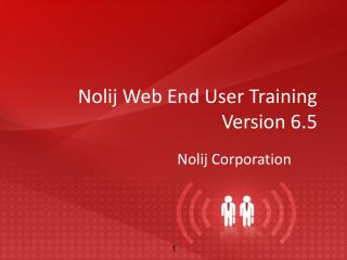 Nolij Web End User Training Version 6.5