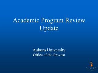 Academic Program Review Update Auburn University Office of the Provost
