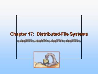Chapter 17:  Distributed-File Systems