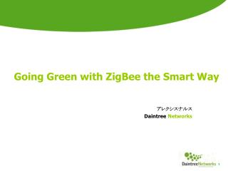 Going Green with ZigBee the Smart Way