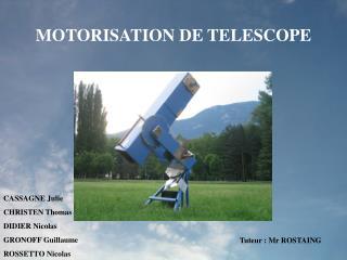MOTORISATION DE TELESCOPE
