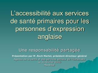 L 'accessibilité aux services de santé primaires pour les personnes d'expression anglaise