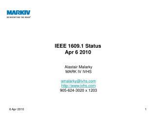 IEEE 1609.1 Status Apr 6 2010