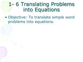 1- 6 Translating Problems into Equations