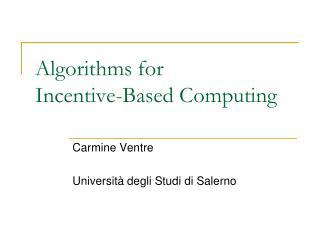 Algorithms for         Incentive-Based Computing