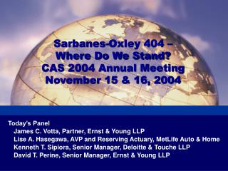 Sarbanes-Oxley 404 �  Where Do We Stand? CAS 2004 Annual Meeting November 15 & 16, 2004