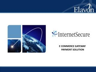 E COMMERCE GATEWAY  PAYMENT SOLUTION