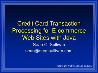 Credit Card Transaction Processing for E-commerce Web Sites with Java