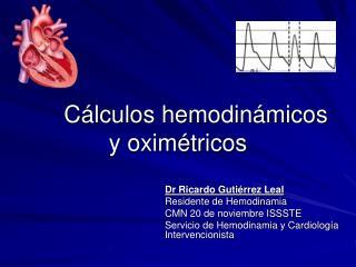 Cálculos hemodinámicos y oximétricos
