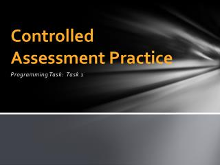 Controlled Assessment Practice
