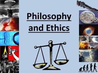 Philosophy and Ethics
