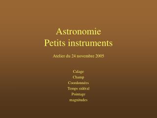 Astronomie Petits instruments