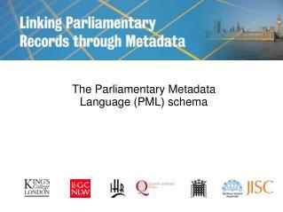 The Parliamentary Metadata Language (PML) schema