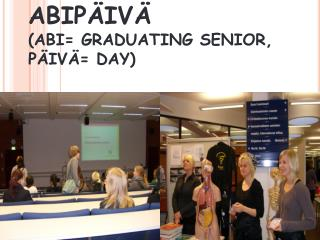 ABIP�IV� (ABI= GRADUATING SENIOR,  P�IV�= DAY)