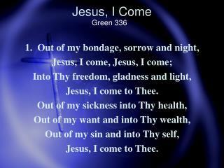 Jesus, I Come