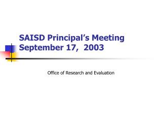 SAISD Principal's Meeting  September 17,  2003