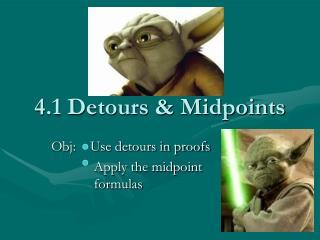 4.1 Detours & Midpoints