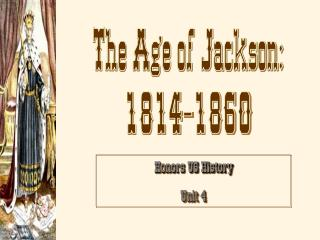 The Age of Jackson: 1814-1860